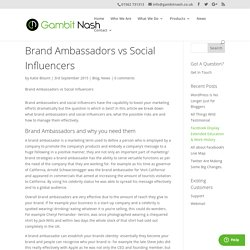 Brand Ambassadors vs Social Influencers - Gambit Nash