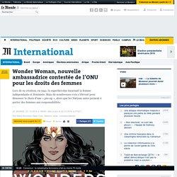 Wonder Woman, nouvelle ambassadrice contestée de l'ONU pour les droits des femmes