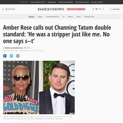 Amber Rose: Channing Tatum 'was a stripper just like me'