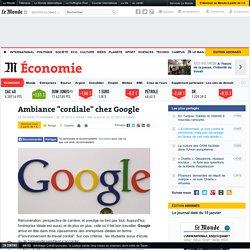 "Ambiance ""cordiale"" chez Google"