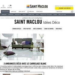 3 ambiances déco avec le carrelage blanc - Archives - Saint Maclou Idées Déco
