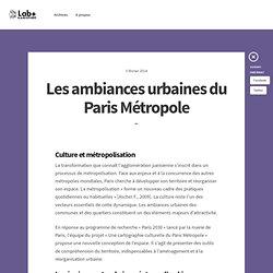 Les ambiances urbaines du Paris Métropole - Blog