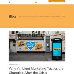 Why Ambient Marketing Tactics are Changing After the Crisis