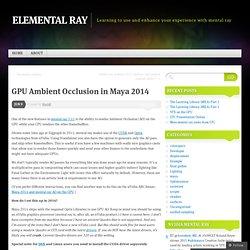 GPU Ambient Occlusion in Maya 2014