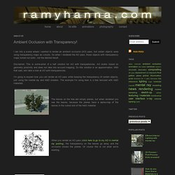 r a m y h a n n a . c o m: Ambient Occlusion with Transparency!