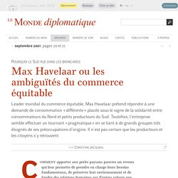 Max Havelaar ou les ambiguïtés du commerce équitable, par Christian Jacquiau (Le Monde diplomatique, septembre 2007)