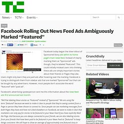 "Facebook Rolling Out News Feed Ads Ambiguously Marked ""Featured"""