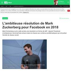 5 janvier 2018 - L'ambitieuse résolution de Mark Zuckerberg pour Facebook en 2018