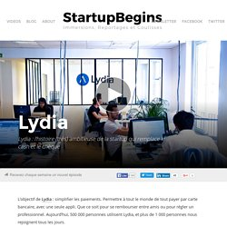 Lydia : l'histoire (très) ambitieuse de la startup qui remplace le cash et le chèque - StartupBegins StartupBegins