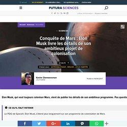 Conquête de Mars : Elon Musk livre les détails de son ambitieux projet de colonisation
