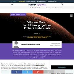 Ville sur Mars : l'ambitieux projet des Émirats arabes unis