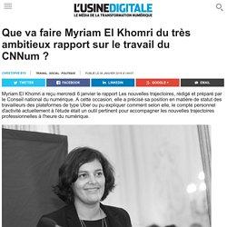 Que va faire Myriam El Khomri du très ambitieux rapport sur le travail du CNNum ?