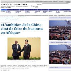 «L'ambition de la Chine c'est de faire du business en Afrique»