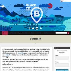 L'ambition - Place to B - Paris COP 21Place to B – Paris COP 21
