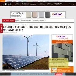 L'Europe manque-t-elle d'ambition pour les énergies renouvelables? - 02/12/16