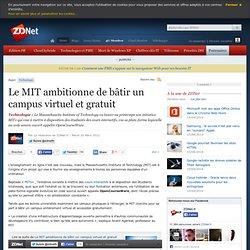 Le MIT ambitionne de bâtir un campus virtuel et gratuit