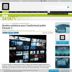 Quelles ambitions pour l'audiovisuel public français ?