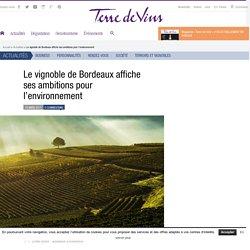Le vignoble de Bordeaux affiche ses ambitions pour l'environnement - Le vignoble de Bordeaux affiche ses ambitions pour l'environnement