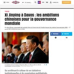 Xi Jinping à Davos: les ambitions chinoises pour la gouvernance mondiale