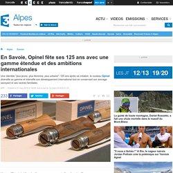 En Savoie, Opinel fête ses 125 ans avec une gamme étendue et des ambitions internationales - France 3 Alpes