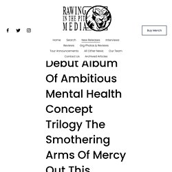 GROWTH Debut Album Of Ambitious Mental Health Concept Trilogy The Smothering Arms Of Mercy Out This Friday December 4th — RAWING IN THE PIT MEDIA