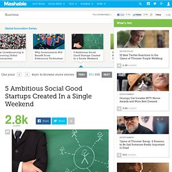 5 Ambitious Social Good Startups Created In a Single Weekend