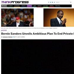 Bernie Sanders Unveils Ambitious Plan To End Private Prisons