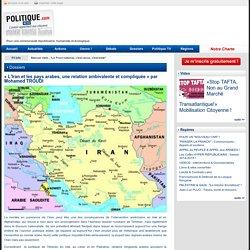 « L'Iran et les pays arabes, une relation ambivalente et compliquée » par Mohamed TROUDI