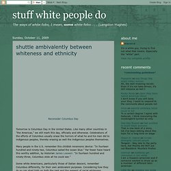 shuttle ambivalently between whiteness and ethnicity