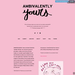 AMBIVALENTLY YOURS