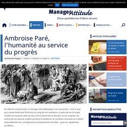 Ambroise Paré, l'humanité au service du progrès