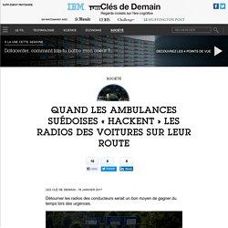 Quand les ambulances suédoises « hackent » les radios des voitures sur leur route