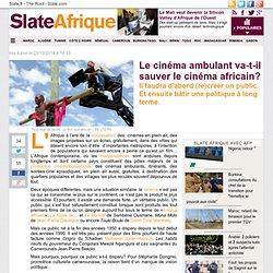 Le cinéma ambulant va-t-il sauver le cinéma africain?