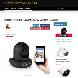 Amcrest ProHD 1080P Security Camera Reviews