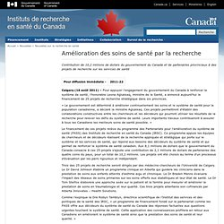 Amélioration des soins de santé par la recherche – Contribution de 10,2 millions de dollars du gouvernement du Canada et de partenaires provinciaux à des projets de recherche sur les services de santé