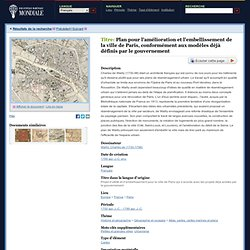 Plan pour l'amélioration et l'embellissement de la ville de Paris, conformément aux modèles déjà définis par le gouvernement