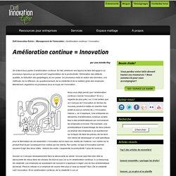 Amélioration continue = innovation