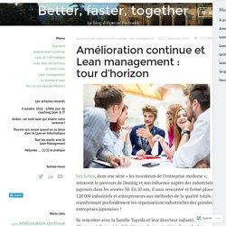 Amélioration continue et Lean management : tour d'horizon – Better, faster, together