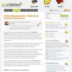 Amélioration progressive : Modernizr et sélecteurs CSS avancés