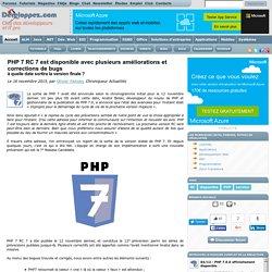 PHP 7 RC 7 est disponible avec plusieurs am liorations et corrections de bugs, quelle date sortira la version finale ?