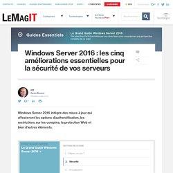 Windows Server 2016 : les cinq améliorations essentielles pour la sécurité de vos serveurs
