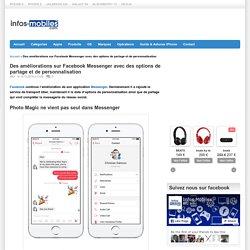 Des améliorations sur Facebook Messenger avec des options de partage et de personnalisation