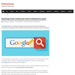 Quand Google améliore le Search pour favoriser la découverte de contenu