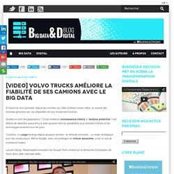 [Video] Volvo Trucks améliore la fiabilité de ses camions avec le Big Data