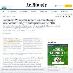 Comment Wikipédia repère les comptes qui améliorent l'image d'entreprises ou de PDG