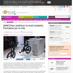 [MWC] Pour améliorer la multi modalité, Ford passe par le vélo