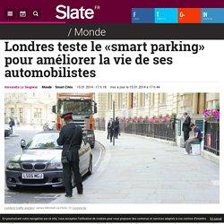 Londres teste le «smart parking» pour améliorer la vie de ses automobilistes
