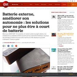 Batterie externe, améliorer son autonomie : les solutions pour ne plus être à court de batterie