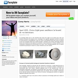 Spot LED - Extra Light pour améliorer la beauté de vos intérieurs by Corey Harris