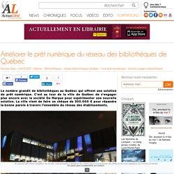 Actualitté : Améliorer le prêt numérique du réseau des bibliothèques de Québec